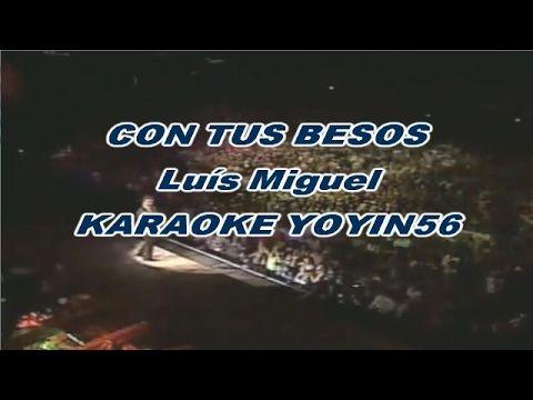 Luís Miguel Con Tus Besos Karaoke Karaoke Music Songs Songs