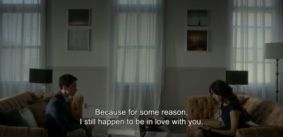 "― Comet (2014)""Because for some reason, I still happen to be in love with you."""