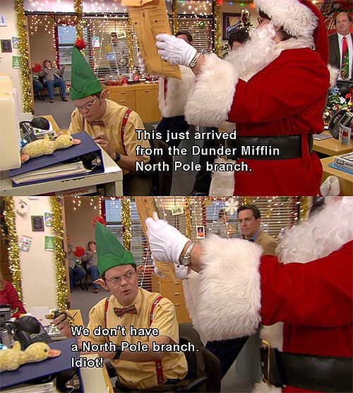 The Office Dwight We don't have a North Pole branch