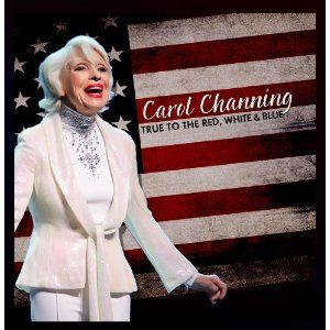 Carol Channing True to the Red White & Blue