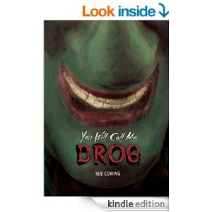You Will Call Me Drog: Sue Cowing