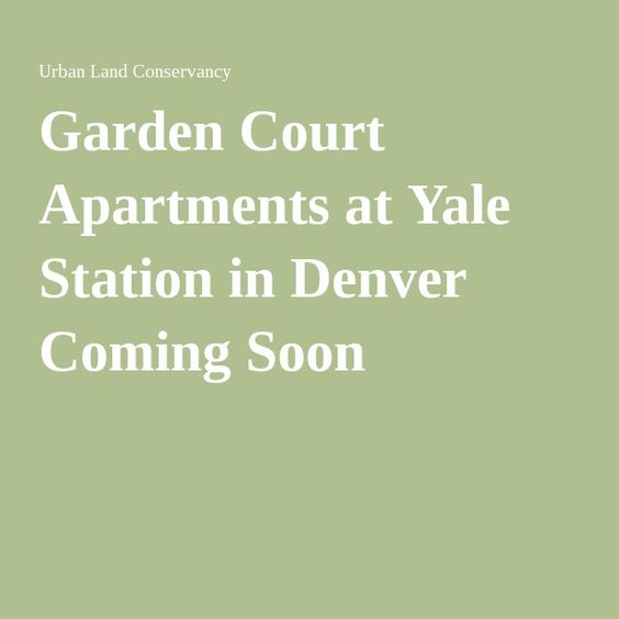 Garden Court Apartments at Yale Station in Denver Coming Soon