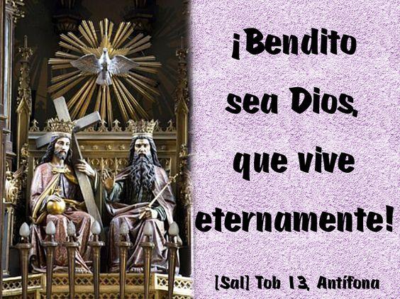 ¡Bendito sea Dios, que vive eternamente! - [Sal] Tob 13, Antífona