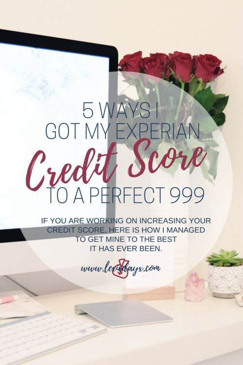 5 Ways I Got My Experian Credit Score To A Perfect 999 I Haven T Always Had A Good Credit Score I Used To Be Te Credit Score Good Credit What Is