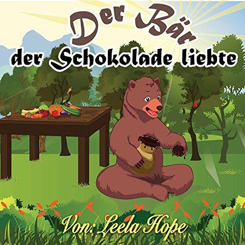 Kinderbücher:Der Bär,der Schokolade liebte (Bilderbuch,deutsch kinder buch,Schlafenszeit Lustiges Kinderbuch 2-6 Jahre)