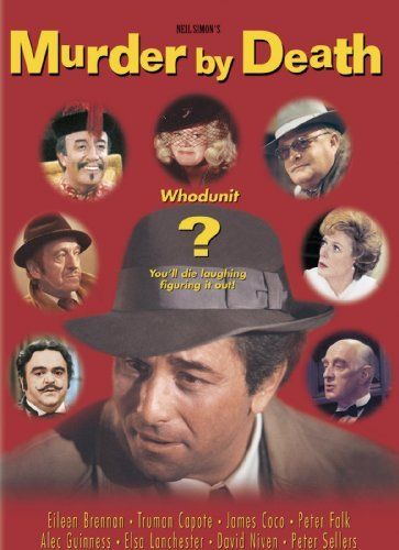 Murder by Death (1976) Five famous literary detective characters and their sidekicks are invited to a bizarre mansion to solve an even stranger mystery. Peter Falk, Alec Guinness, Peter Sellers...TS comedy