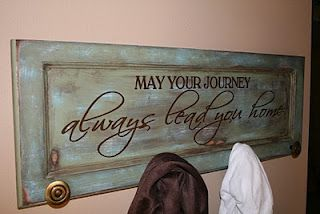 Old cabinet door turned coat rack, love the quote!!!!
