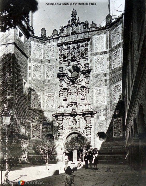 Fachada De La Iglesia De San Francisco Puebla Templo De San Francisco Ciudad De Puebla Fotografía Antigua