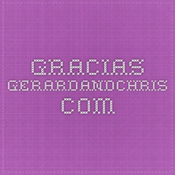 gracias - gerardandchris.com