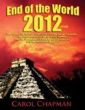 Free Kindle Book -   End of the World 2012 EBook: The Latest Up-To-Date Information on the Mayan Calendar, the Alignment with the Galactic Center, and the December 21 2012 Mayan Prophecies - Will the World End in 2012?