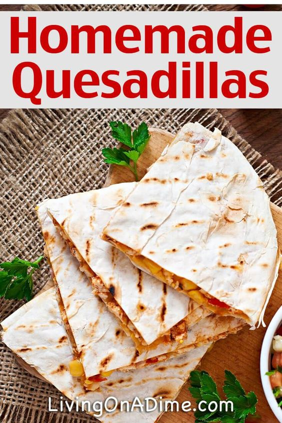 Quick And Easy Homemade Quesadillas Recipe - Living on a Dime To Grow Rich