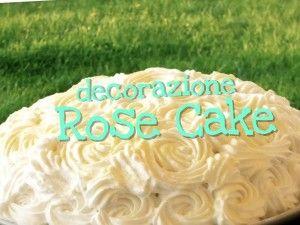 """DECORAZIONE TORTA DI ROSE """"ROSE CAKE"""" FATTA IN CASA DA BENEDETTA"""