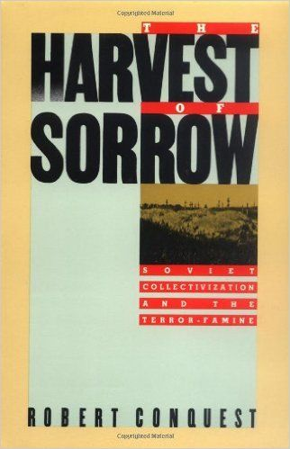 The Harvest of Sorrow: Soviet Collectivization and the Terror-Famine: Robert Conquest: 9780195051803: Amazon.com: Books