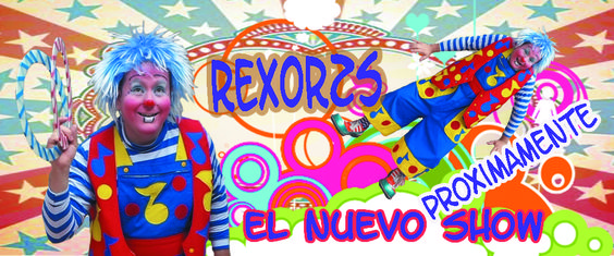 El nuevo show del payaso Rexorzs