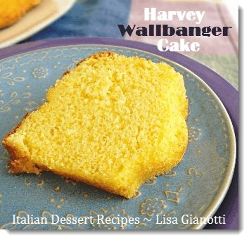 This Harvey Wallbanger cake is one of those easy cake recipes.It's one bowl recipe using a cake mix,Galliano,  vodka and orange juice.See this plus other Italian cakes.Over 235 Italian dessert recipes with photos.