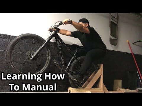 Learning How To Manual And Building A Manual Machine Mtb Youtube Mtb Bike Training Bicycle Wall Mount