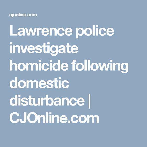 Lawrence police investigate homicide following domestic disturbance | CJOnline.com
