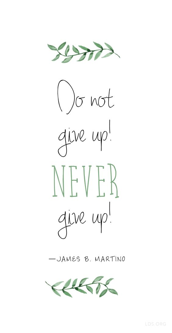"""Do not give up! Never give up!""—James B. Martino:"