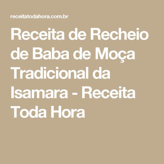 Receita de Recheio de Baba de Moça Tradicional da Isamara - Receita Toda Hora