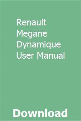 Renault Megane Dynamique User Manual Renault Megane Car Owners Manuals User Manual