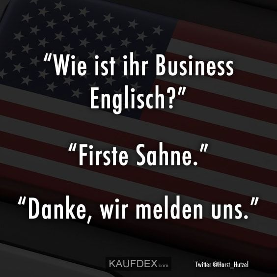 Wie Ist Ihr Business Englisch Kaufdex Lustige Spruche Mit Bildern Lustige Spruche Spruche Englisch Witzige Spruche