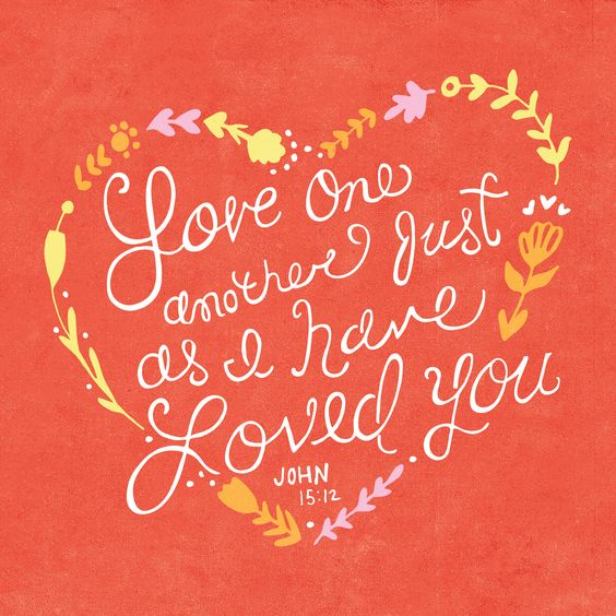 Love One Another Just As I Have Loved You John 1512 Heres One Of Our Favorite Images From