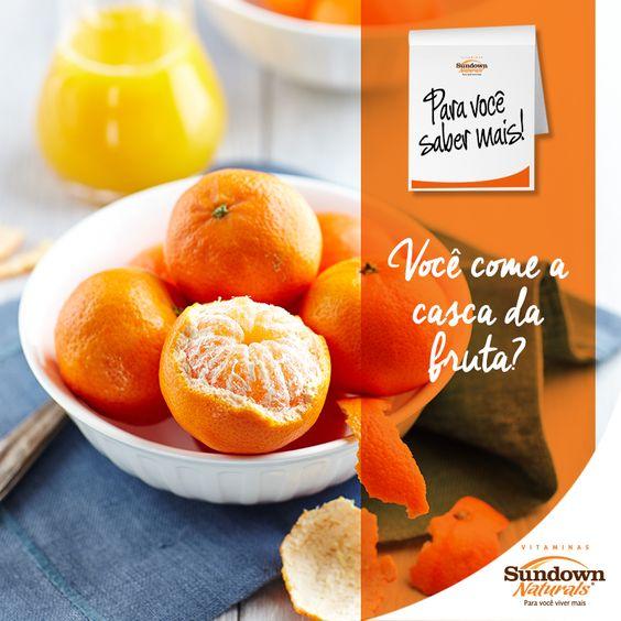 E pode comer casca de fruta? Pode e deve! É onde ficam a maioria dos nutrientes! #fruta #dietasaudável #VitaminasSundownNaturals #sundownvitaminas