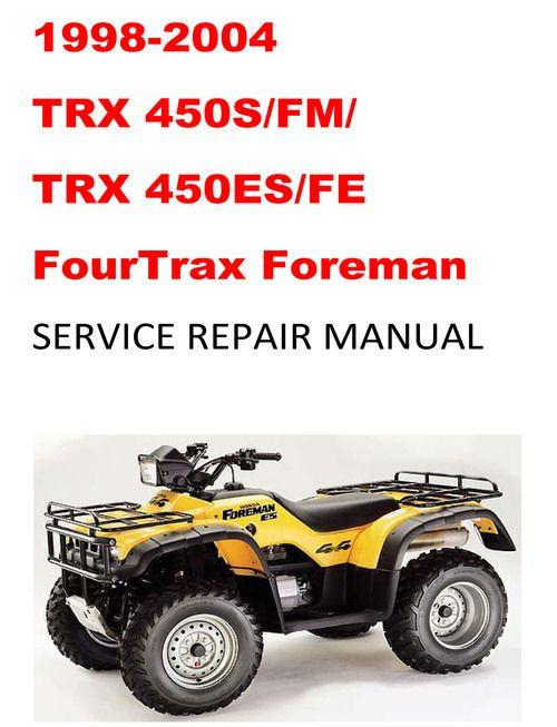 1998 2004 Trx450s Fm Es Fe Fourtrax Foreman Repair Manual Repair Manuals Honda Service Repair