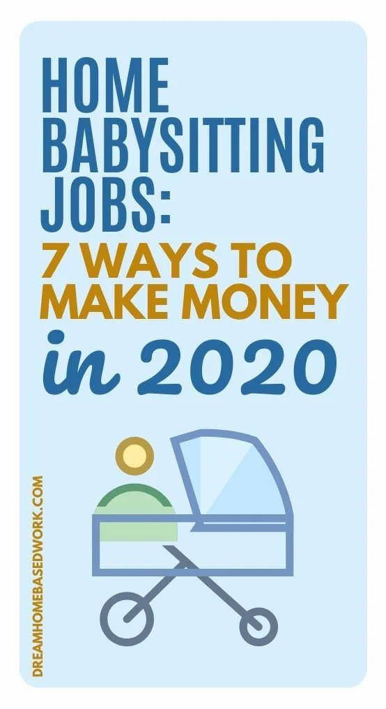 Home Babysitting Jobs 7 Ways To Make Money In 2020 Babysitting Jobs Babysitter Jobs Way To Make Money