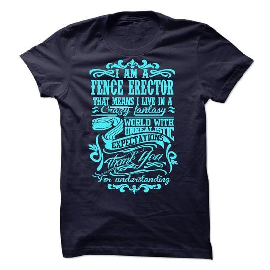 i am FENCE ERECTOR - #band tee #sweatshirt quotes. GET IT => https://www.sunfrog.com/LifeStyle/i-am-FENCE-ERECTOR-53851565-Guys.html?68278