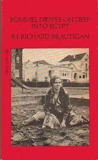 Richard Brautigan, Rommel Drives On Deep Into Egypt