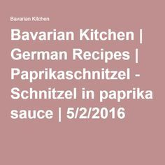 Bavarian Kitchen | German Recipes | Paprikaschnitzel - Schnitzel in paprika sauce | 5/2/2016