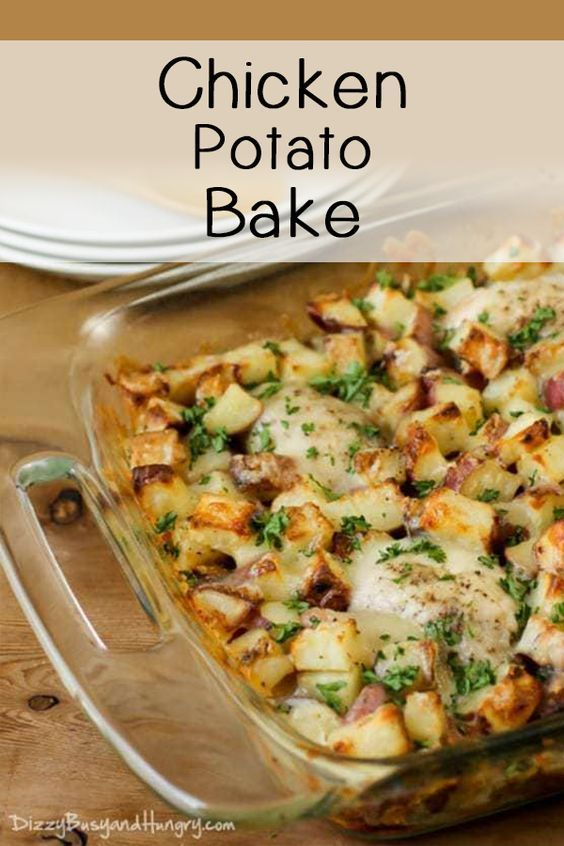 Chicken Potato Bake Dizzy Busy And Hungry Recipes Recipe In 2020 Chicken Recipes Casserole Chicken Potato Bake Easy Chicken Recipes