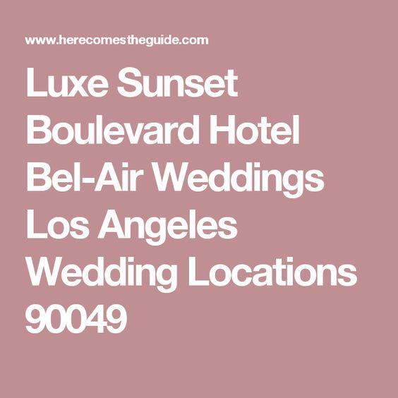 Luxe Sunset Boulevard Hotel Bel-Air Weddings Los Angeles Wedding Locations 90049