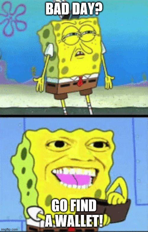 Spongebob Money Imgflip In 2020 Spongebob Meme Template Memes