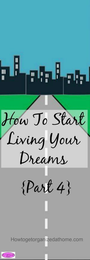 How to start living your dreams comes from learning how to dream big and plan big too! It is possible to plan your dreams into reality! I will show you how!