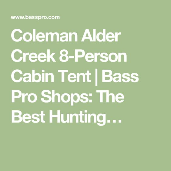Coleman Alder Creek 8-Person Cabin Tent   Bass Pro Shops: The Best Hunting…