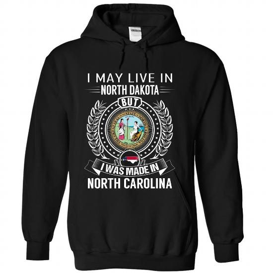 I May Live in North Dakota But I Was Made in North Caro - #gifts for girl friends #man gift. WANT IT => https://www.sunfrog.com/States/I-May-Live-in-North-Dakota-But-I-Was-Made-in-North-Carolina-ijoflffvmk-Black-Hoodie.html?68278