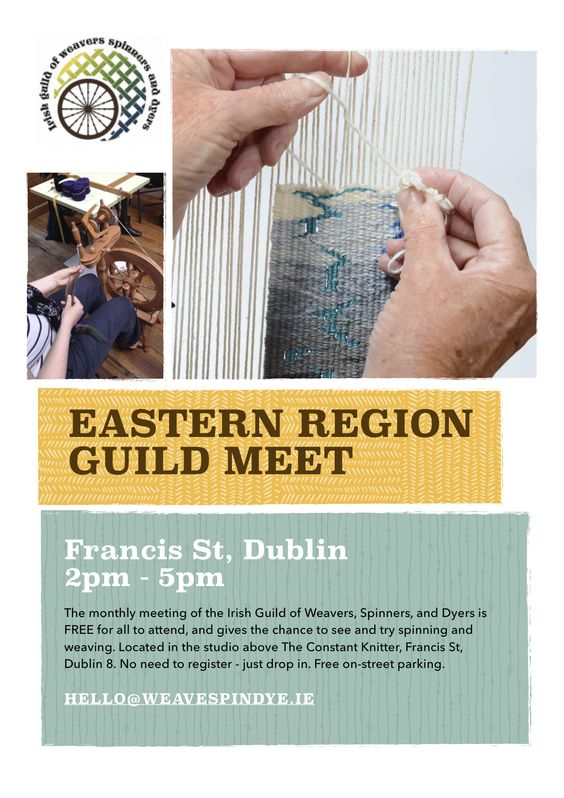 Eastern Guild meet of the Irish Guild of Weavers Spinners and Dyers in the Studio of The Constant Knitter, 88 Francis St from 2-5pm Sunday, 14 June.  Free to attend and free parking on Francis Street on Sundays
