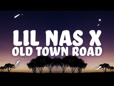 Lil Nas X Old Town Road Lyrics Ft Billy Ray Cyrus Youtube