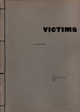 VICTIMS : A work by John Hejduk (TEXT - I) 1986 | Architectural Association