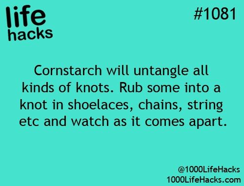 Corn starch will tangle all kinds f knots. Rub some into a knot in shoelaces, chains, string, etc. and watch as it comes apart.
