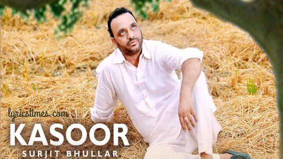 KASOOR LYRICS - Surjit Bhullar | Punjabi Song