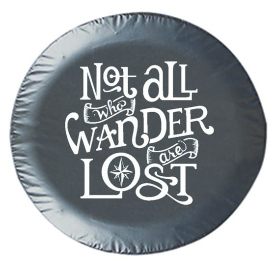 Not All Who Wander Are Lost V2.. spare tire by 6DimensionalCanvas