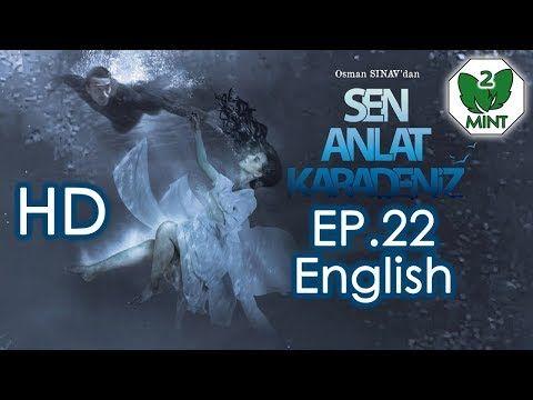 2 Sen Anlat Karadeniz 22 English Subtitles Full Episode Hd Youtube Merken