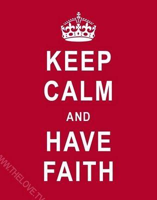 Have Faith. <3