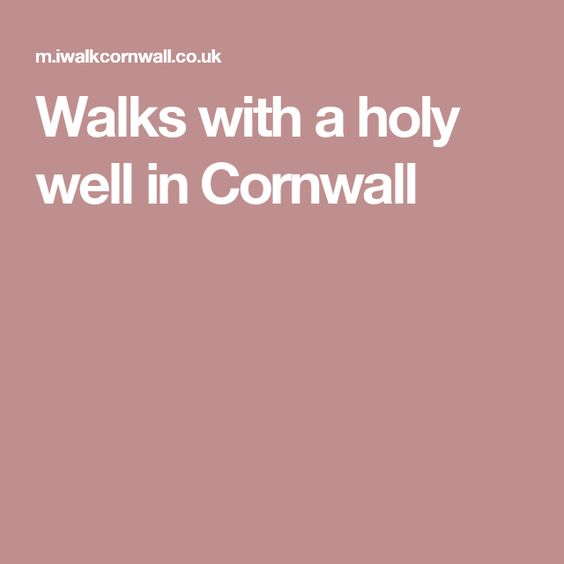 Walks with a holy well in Cornwall