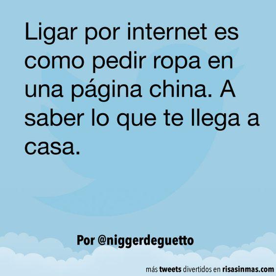 Ligar por internet es como pedir ropa en una página china. A saber lo que te llega a casa. Por @niggerdeguetto.