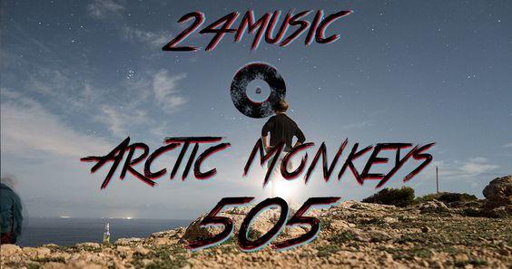 24music – Arctic Monkeys – 505