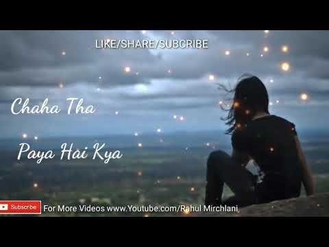 Tere Liye Chaha Tha Kya Paya Hai Kya Female Version Heart Touching Whatsapp Status Video Youtube Tere Liye Mp3 Song Download Video